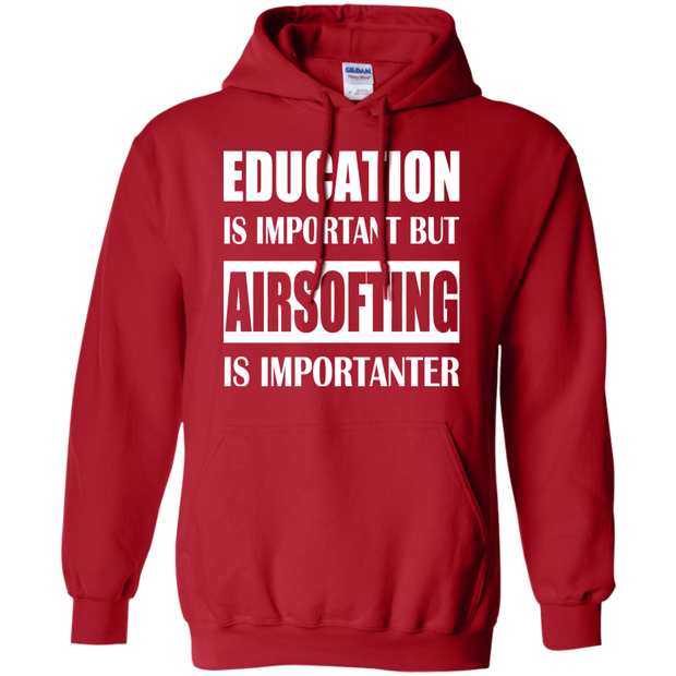 Education Is Important But Airsofting Is Importanter Hoodies