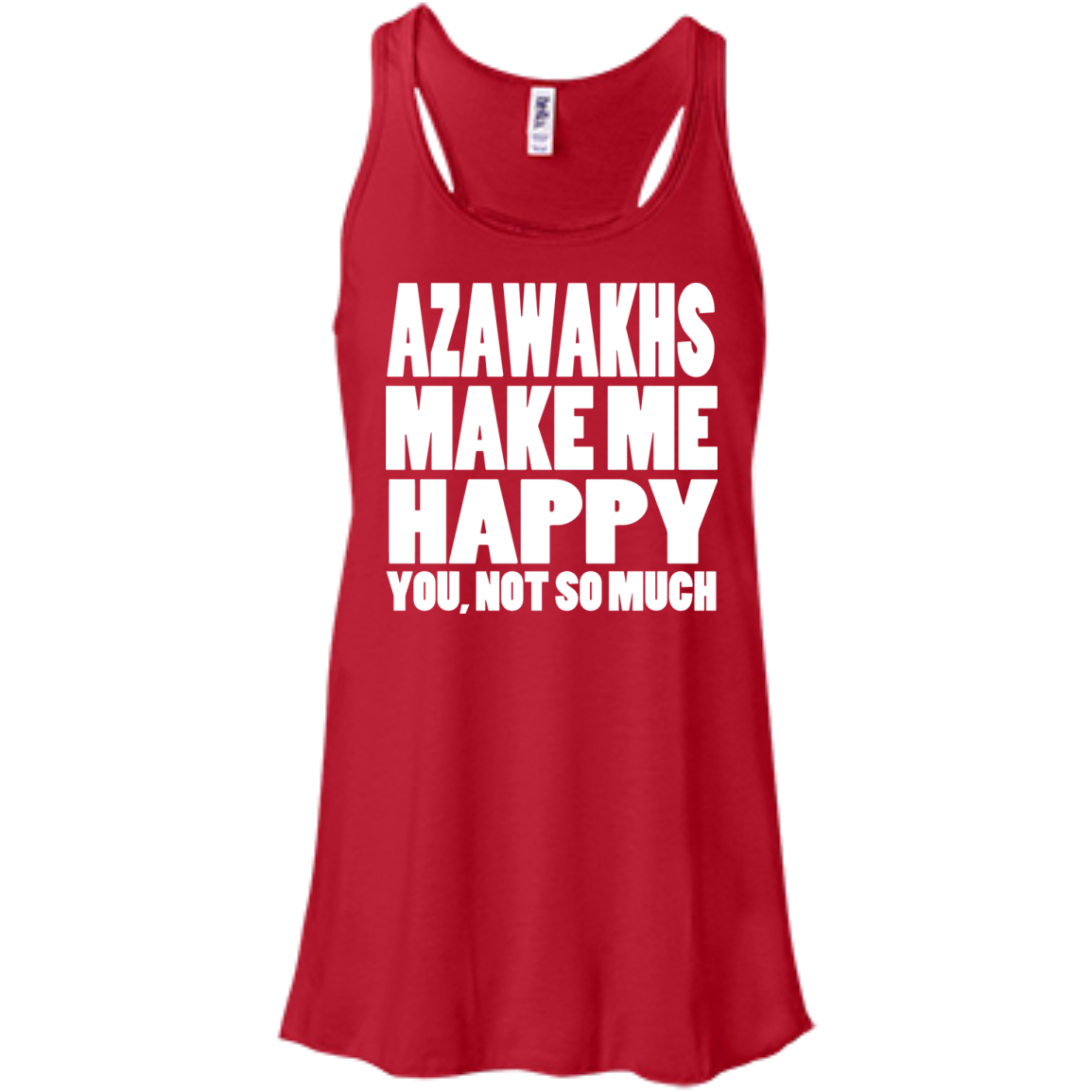 Azawakhs Make Me Happy You Not So Much Flowy Racerback Tanks