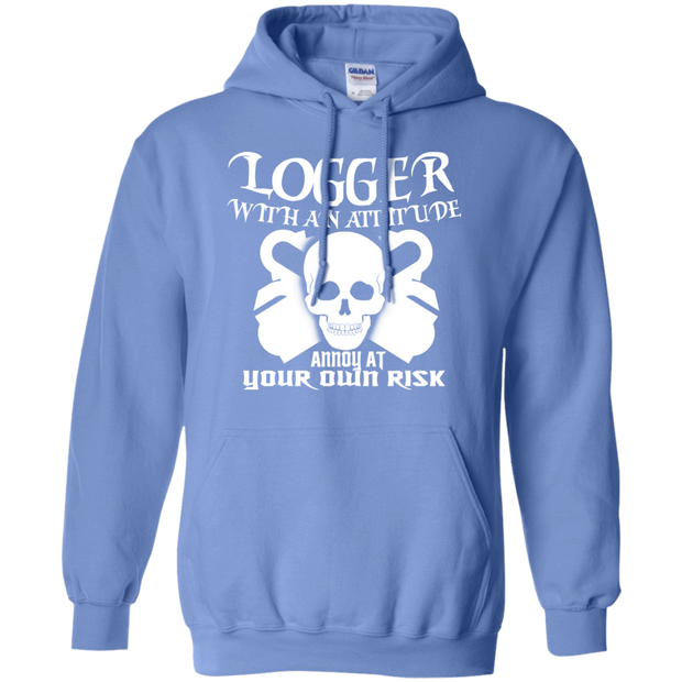 Logger With An Attitude Annoy At Your Own Risk Hoodies