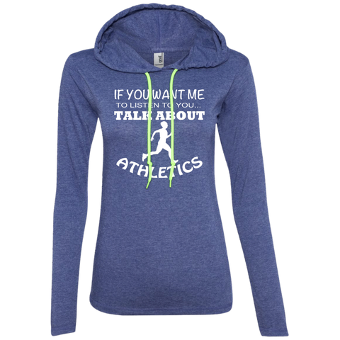 If You Want Me To Listen To You Talk About Athletics Ladies Tee Shirt Hoodies