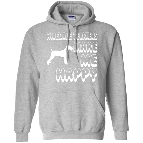 Airedale Terriers Make Me Happy Hoodies