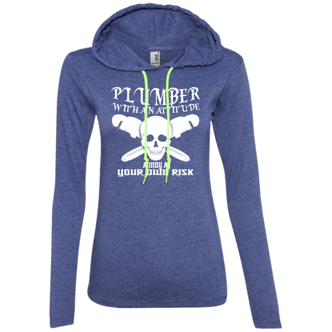 Plumber With An Attitude Annoy At Your Own Risk Ladies Tee Shirt Hoodies