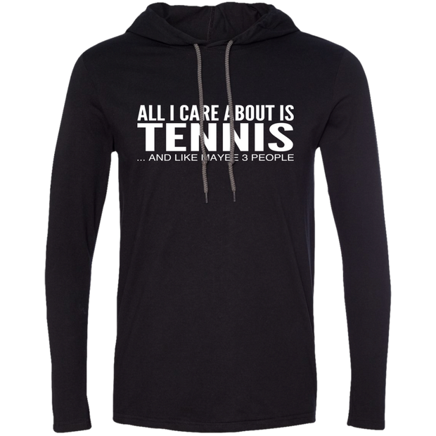 All I Care About Is Tennis And Like Maybe 3 People Tee Shirt Hoodies