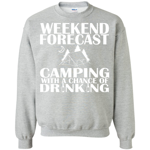 Weekend Forecast Camping With A Chance Of Drinking Sweatshirts