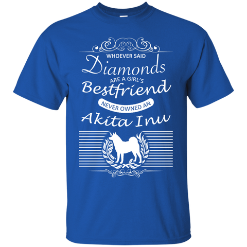 Whoever Said Diamonds Are A Girls Best Friend Never Owned An Akita Inu Tee
