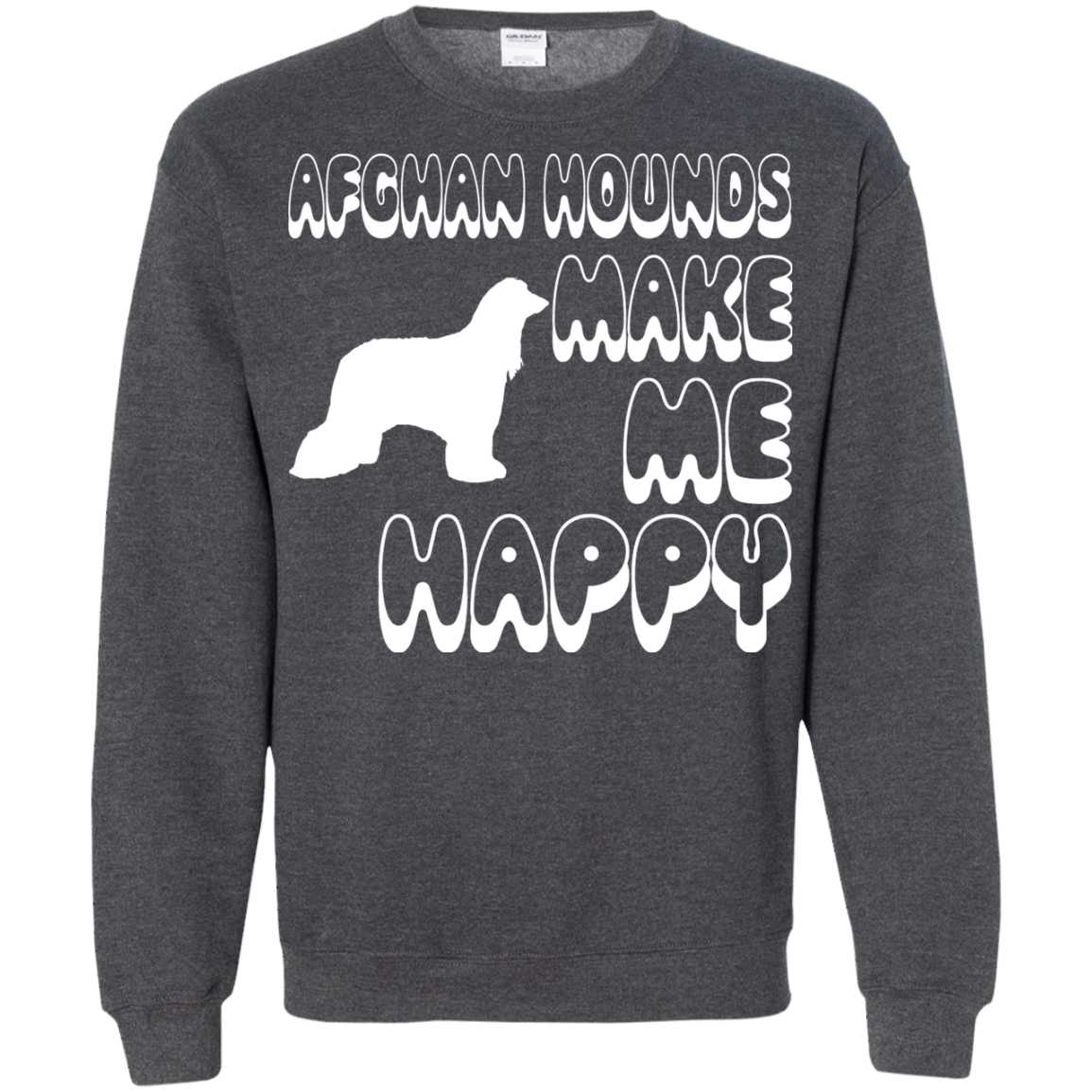 Afghan Hounds Make Me Happy Sweatshirts