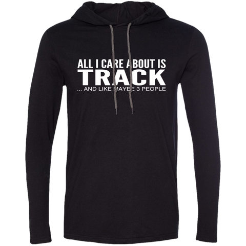 All I Care About Is Track And Like Maybe 3 People Tee Shirt Hoodies