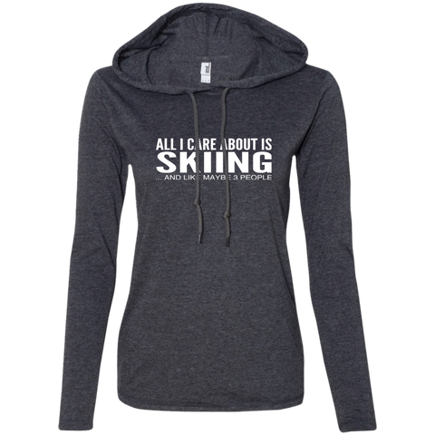 All I Care About Is Skiing And Like Maybe 3 People Ladies Tee Shirt Hoodies