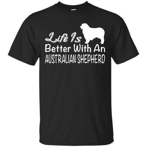 Life Is Better With An Australian Shepherd Tee