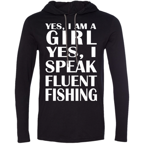 Yes I Am A Girl Yes I Speak Fluent Fishing Tee Shirt Hoodies