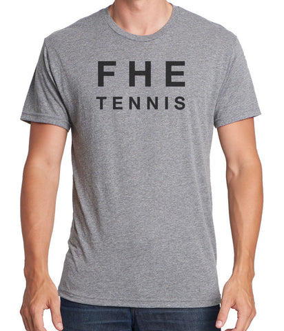 FHE TENNIS Tri-blend *CHOOSE YOUR GARMENT*