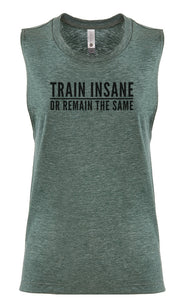 "Women's Sleeveless Workout Tee ""Train Insane Or Remain The Same"""