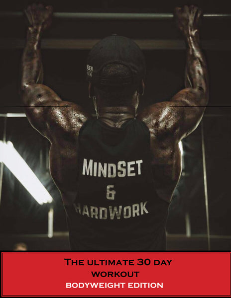 The Ultimate 30 Day Workout ( Bodyweight Edition ) * Meal Plan Included