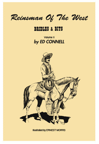 Reinsman of the West - Bits and Bridles by Ed Connell