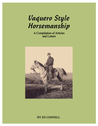 Vaquero Style Horsemanship By Ed Connell