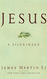 Jesus- A Pilgrimage by James Martin