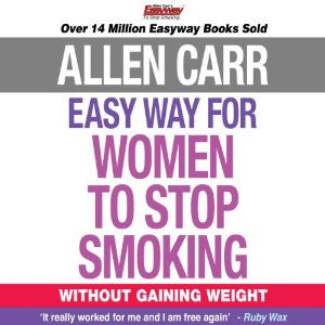 The Easy Way for Women to Stop Smoking: Without Gaining Weight