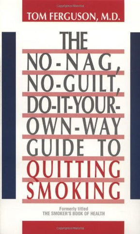 The No-Nag, No-Guilt, Do-It-Your-Own-Way Guide to Quitting