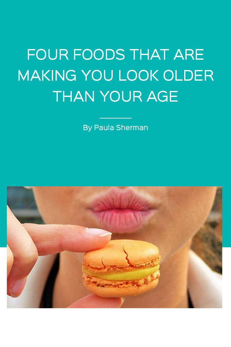 four foods that are making you look older than your age