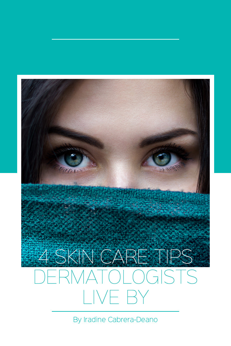 Four skin care tips dermatologists live by