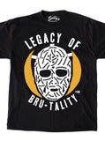 Legacy of Bru-Tality T-Shirt