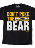 Don't Poke The Bear - Bear Tear T-Shirt