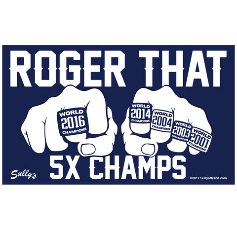 Roger That 5x Champs Bumper Sticker