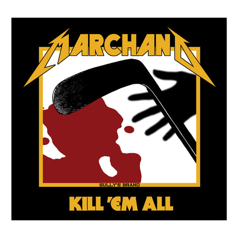 Marchand - Kill 'Em All Sticker