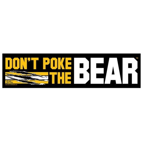 "Don't Poke The Bear (Bear Tear) 3""x12"" Bumper Sticker"