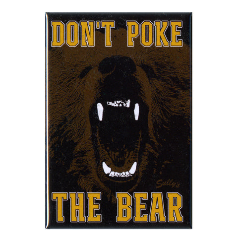 Don't Poke the Bear 3x2 Magnet