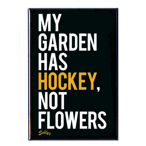 "My Garden Has HOCKEY, Not Flowers - 2x3"" Magnet"