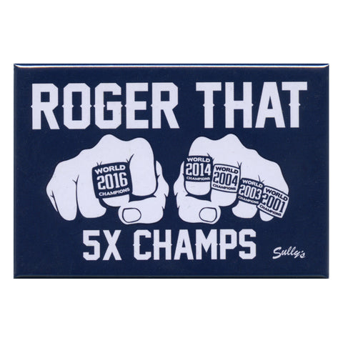Roger That 5x Champs Magnet