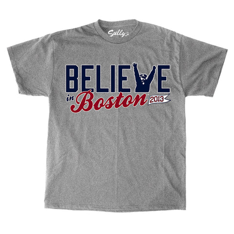 Believe in Boston - Boston's Finest T-Shirt