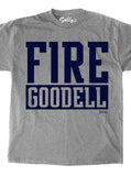 FIRE GOODELL T-Shirt