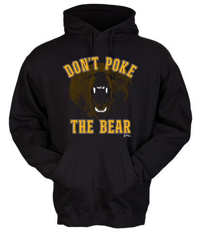 Don't Poke The Bear Sweatshirt