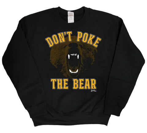 Don't Poke The Bear Crew Neck Sweatshirt