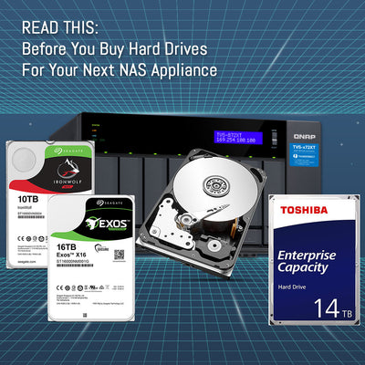 READ THIS: Before You Buy Hard Drives For Your Next NAS Appliance
