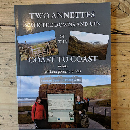Two Annettes - Walk The Downs And Ups Of The Coast to Coast (Without going to pieces)