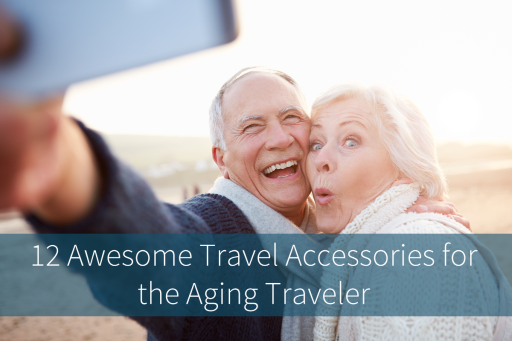 Travel accessories for the aging traveler