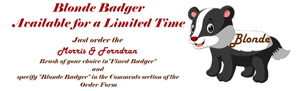 Morris & Forndran Blonde Badger Available Now