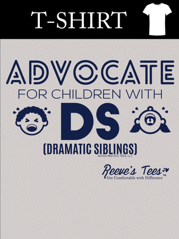 Advocate for Children With DS (Dramatic Siblings) - Youth & Adult - Short Sleeve Tee