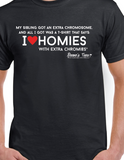 "SIBS - ""My Sibling Got an Extra Chromosome... All I Got Was a T-shirt"" - Adult - Short Sleeve Tee"