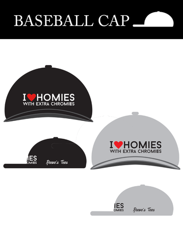 I Love Homies with Extra Chromies® - Baseball Caps