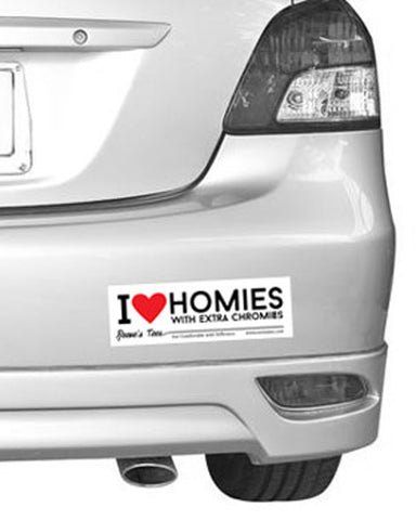 I Love Homies With Extra Chromies® Bumper Sticker