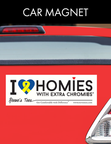 I Love Homies With Extra Chromies® Car Magnet