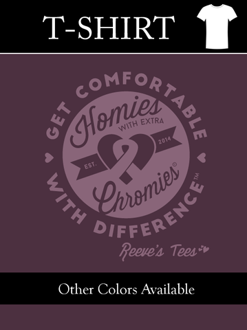 """Get Comfortable with Difference"" Homies with Extra Chromies® - Ladies - Short Sleeve Tee"