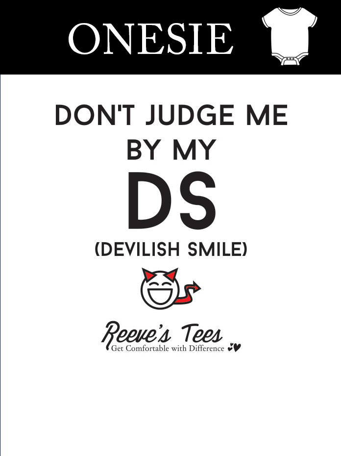 Don't Judge Me By My DS (Devilish Smile) - Infant - Onesie