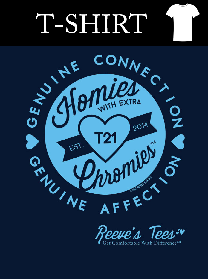 Homies with Extra Chromies - Youth, Ladies &  Adult - Short Sleeve Tee