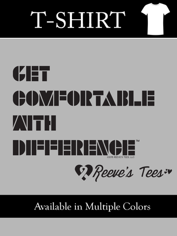 """Get Comfortable With DifferenceTM"" - Adult - Short Sleeve Tee - Multiple Colors"