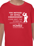 You Noticed My Extra Chromosome? - Come Meet The Other 46! - Toddler, Youth & Adult - Short Sleeve Tee
